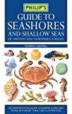 Philip's Guide to Seashores and Shallow Seas of Britain and Europe, Andrew C. Campbell, 0540087475