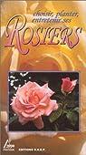Choisir, planter et entretenir les rosiers par Syren