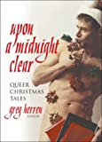 img - for Upon a Midnight Clear: Queer Christmas Tales book / textbook / text book