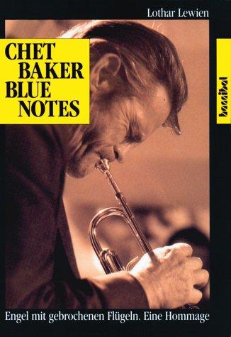 Chet Baker. Engel mit gebrochenen Flügeln