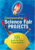 Championship Science Fair Projects, Sudipta Bardhan-Quallen, 1402748388