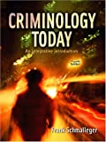 Criminology Today, Frank Schmalleger, 0131702106