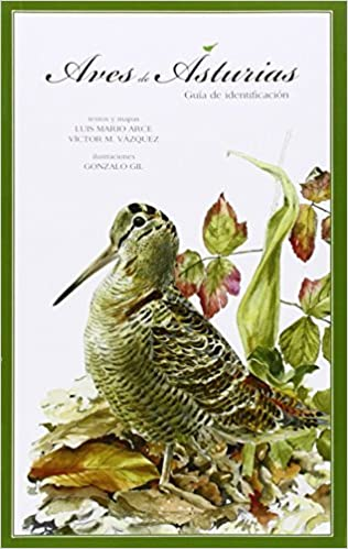 Aves de Asturias: Amazon.es: ARCE VELASCO, LUIS MARIO, VAZQUEZ FERNANDEZ, VICTOR MANUEL: Libros