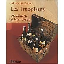 Trappistes (les) les abbayes et leurs bières