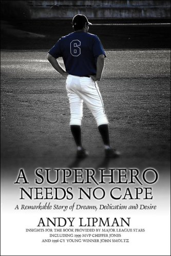 Download A Superhero Needs No Cape: A Remarkable Story of Dreams, Dedication and Desire pdf epub