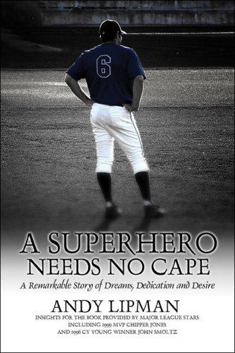 A Superhero Needs No Cape: A Remarkable Story of Dreams, Dedication and Desire pdf