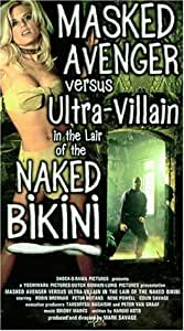 Masked Avenger Vs Ultra Villain in the Lair of the Naked Bikini [VHS]