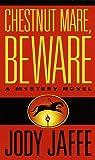 Chestnut Mare, Beware, Jody Jaffe, 0804115524