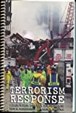 Terrorism Response : Field Guide for Law Enforcement, Maniscalco, Paul M. and Christen, Hank T., 013110747X