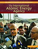 The International Atomic Energy Agency (The Library of Weapons of Mass Destruction)
