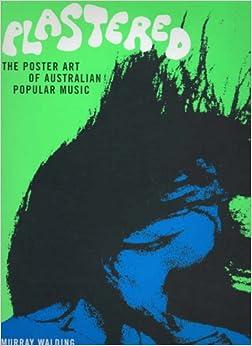 Plastered: The Poster Art of Australian Popular Music