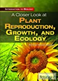 A Closer Look at Plant Reproduction, Growth, and Ecology, Michael Anderson, 1615305300