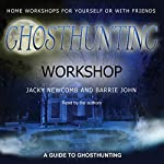 Ghosthunting Workshop | Jacky Newcomb,Barrie John