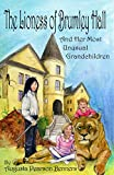The Lioness of Brumley Hall: And Her Most Unusual Grandchildren (Urwelt Chronicles)