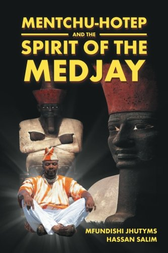 (Mentchu-hotep and the Spirit of the Medjay)