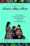 img - for The Best of Louisa May Alcott: A Charming Illustrated Collection of Little Women, Little Men, and 24 Short Stories book / textbook / text book