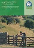 Long Distance Paths in the Cotswolds: a Guide to Walks Across the Cotswolds Area of Outstanding Natural Beauty