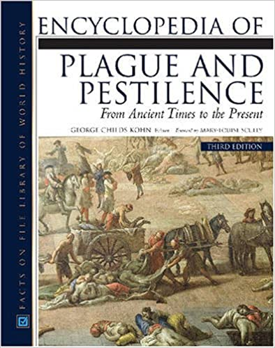 Encyclopedia of Plague and Pestilence: From Ancient Times to