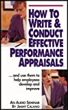 img - for How to Write and Conduct Effective Performance Appraisals (And Use Them to Help Employees Develop and Improve) book / textbook / text book