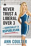 Never Trust a Liberal Over Three—Especially a Republican