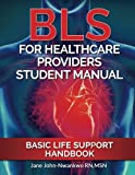 img - for BLS For Healthcare Providers Student Manual: Basic Life Support Handbook book / textbook / text book