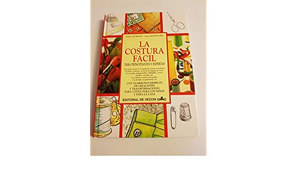 La Costura Facil (Spanish Edition): Valerie Dumont, Linda Martraire: 9788431522629: Amazon.com: Books