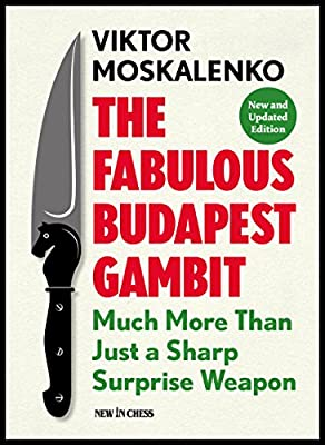 The Fabulous Budapest Gambit: Much More Than Just a Sharp Surprise Weapon