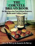 The Cornell Bread Book, Clive M. McCay and Jeanette B. McCay, 0486239950