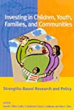 img - for Investing in Children, Youth, Families, and Communities: Strengths-Based Research and Policy book / textbook / text book