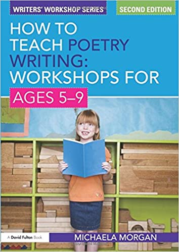 How to Teach Poetry Writing: Workshops for Ages 5-9 (Writers' Workshop Series), 2nd ed