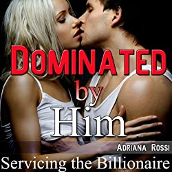 Dominated by Him: Servicing the Billionaire, Part 3