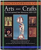 The Encyclopedia of Arts and Crafts, Kaplan, Wendy, 1577150481