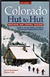 img - for Colorado Hut to Hut, Vol. 1: Northern and Central Regions book / textbook / text book