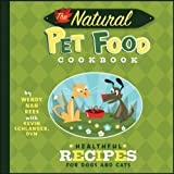 The Natural Pet Food Cookbook, Wendy Nan Rees and Kevin Schlanger, 0470225300