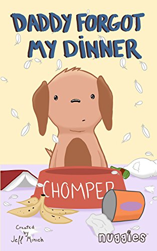 Daddy Forgot My Dinner (Nuggies Book 1) by [Minich, Jeff]