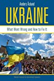 Ukraine : What Went Wrong and How to Fix It, Aslund, Anders, 0881327018