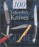 100 Legendary Knives, Gerard Pacella, 0873494172