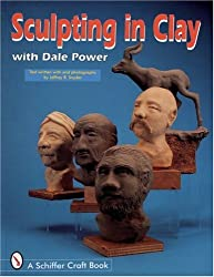 Sculpting in Clay With Dale Power (Schiffer Military History)