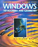Windows to Algebra and Geometry : An Integrated Approach, Larson, Ron, 0669376906