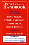 Peter Copani's Handbook for People in Search of Love, Money, Power, Happiness, Inspiration, Sound Health, &-or Peace of Mind, Peter Copani, 1568250010