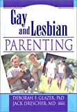 Gay and Lesbian Parenting 9780789013491
