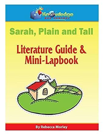 Sarah, Plain and Tall Literature Guide & Mini-Lapbook: Plus FREE ...