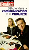 Debuter dans communication et publicite par Aubrée