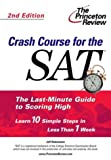 Crash Course for the SAT, Princeton Review Staff and Jeff Rubenstein, 0375763619