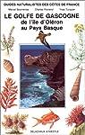 GUIDES NATURALISTES DES COTES DE FRANCE. Tome 6, Le Golfe de Gascogne par Turquier