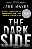 img - for The Dark Side: The Inside Story of How the War on Terror Turned Into a War on American Ideals book / textbook / text book