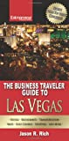 The Business Traveler Guide to Las Vegas, Rich, Jason R., 1599180979