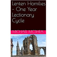 Lenten Homilies – One Year Lectionary Cycle