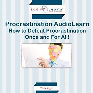 How to Defeat Procrastination! Audiobook