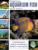 Tropical Aquarium Fish, John Dawes and Mary Bailey, 1853685798